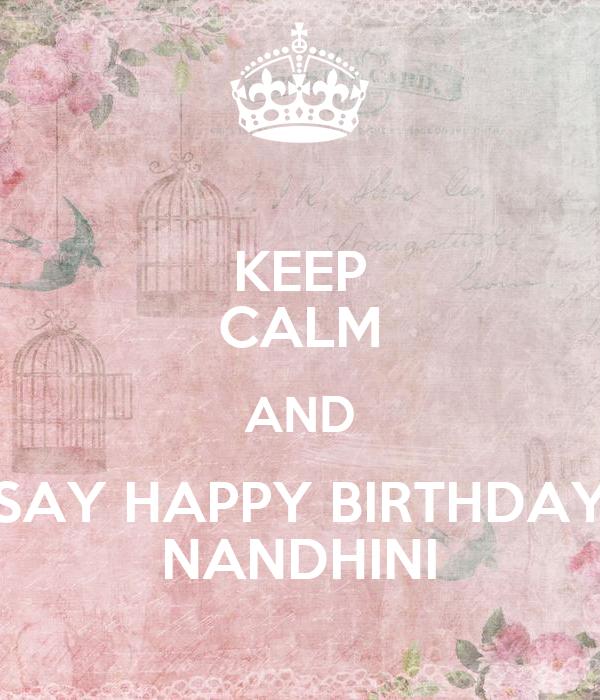 KEEP CALM AND SAY HAPPY BIRTHDAY NANDHINI