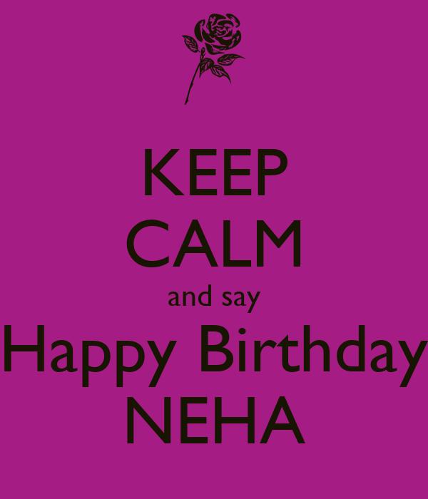 KEEP CALM and say Happy Birthday NEHA