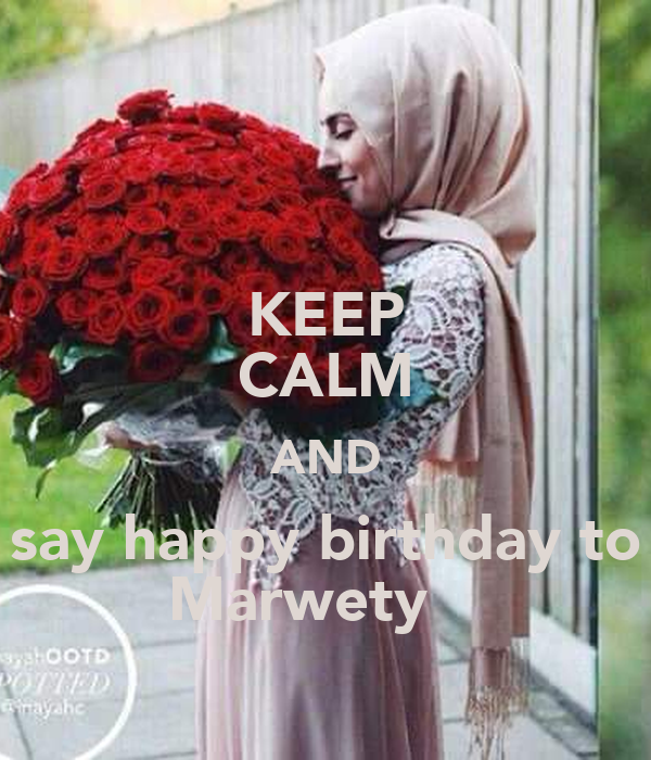 KEEP CALM AND say happy birthday to Marwety ♥♥