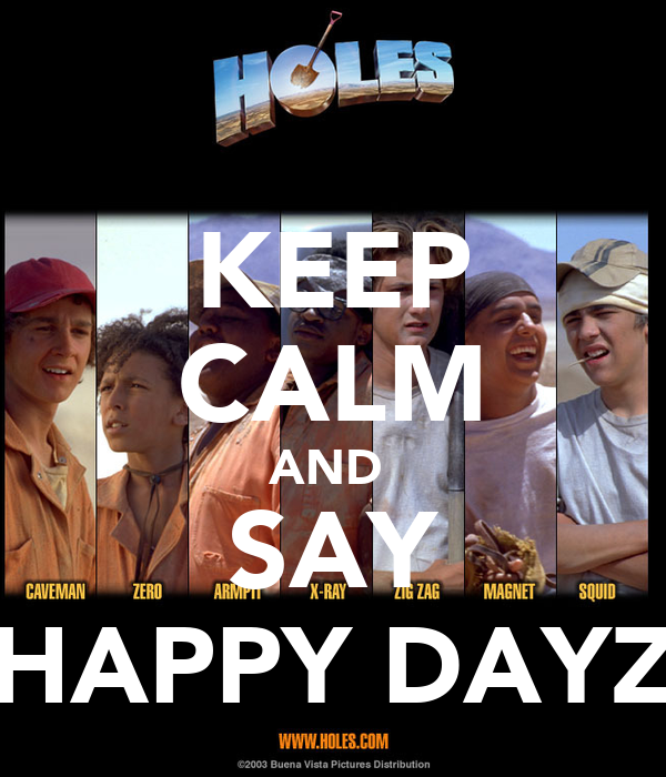 KEEP CALM AND  SAY HAPPY DAYZ