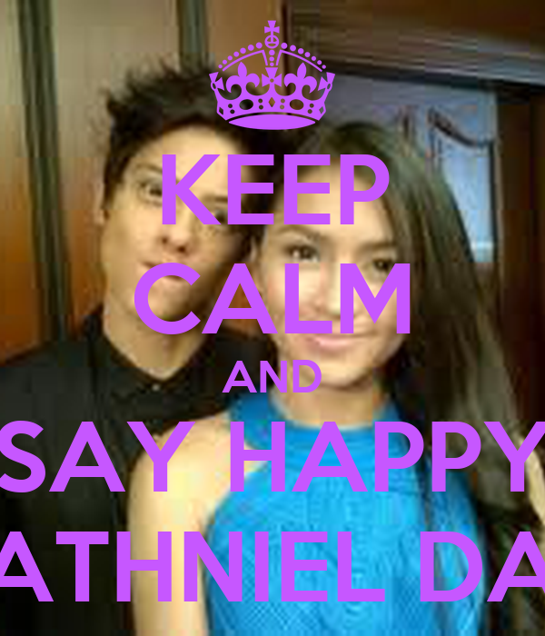 KEEP CALM AND SAY HAPPY KATHNIEL DAY