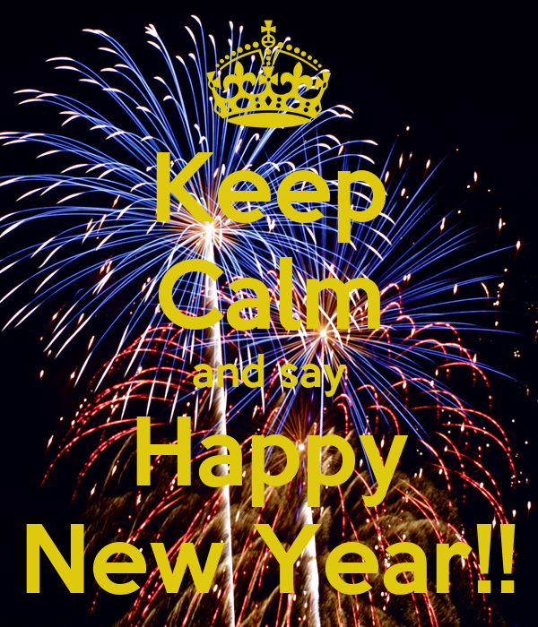 Keep Calm and say Happy New Year!!