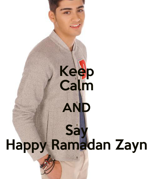 Keep Calm AND Say Happy Ramadan Zayn