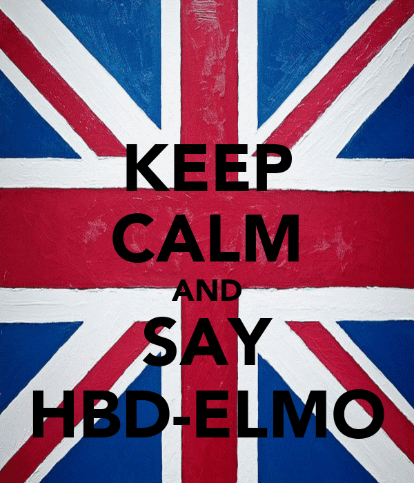 KEEP CALM AND SAY HBD-ELMO