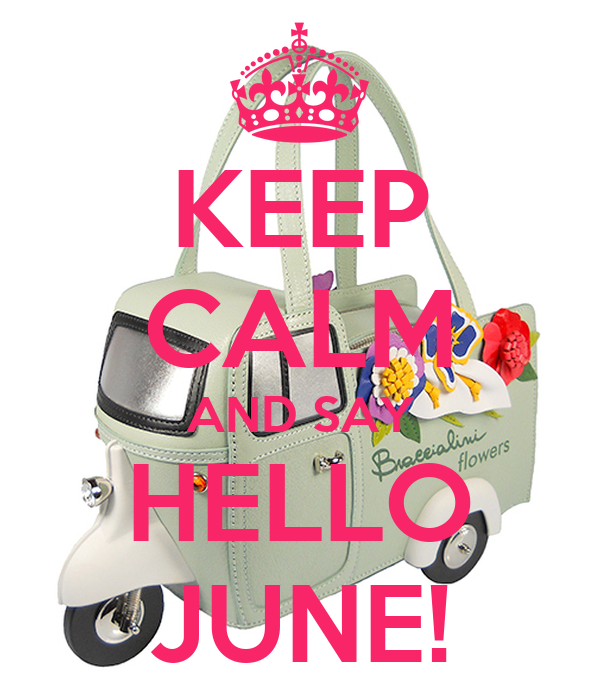 KEEP CALM AND SAY HELLO JUNE! Poster Mariasolereda Keep Calm O Matic