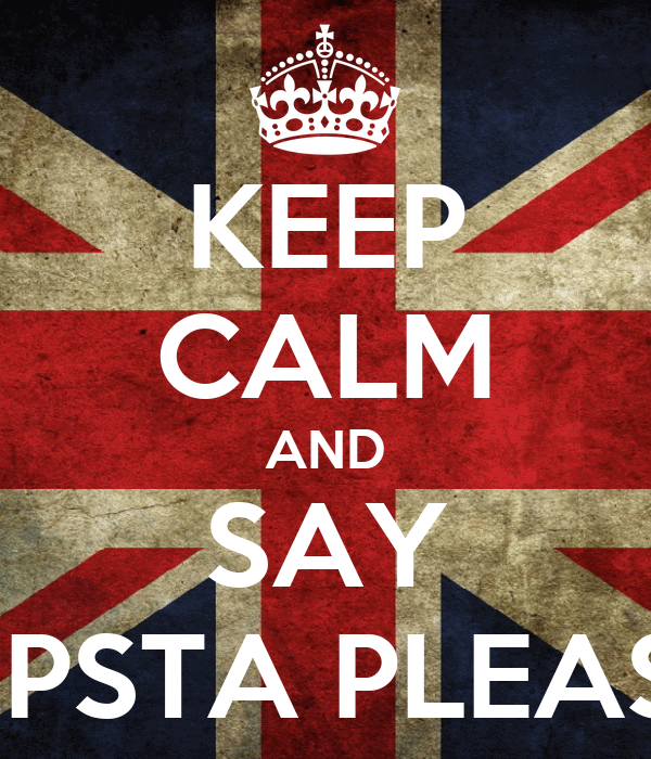 KEEP CALM AND SAY HIPSTA PLEASE