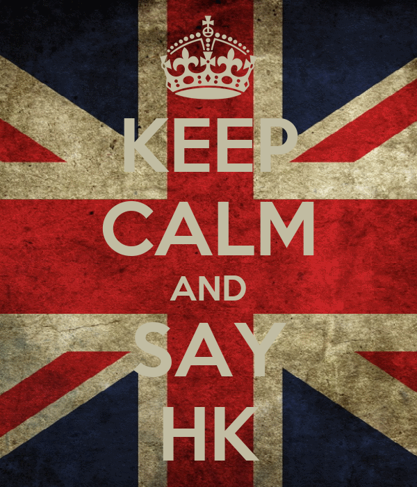 KEEP CALM AND SAY HK