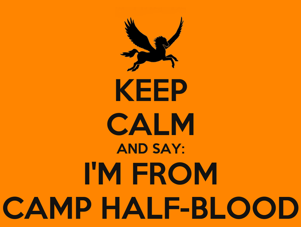 KEEP CALM AND SAY: I'M FROM CAMP HALF-BLOOD