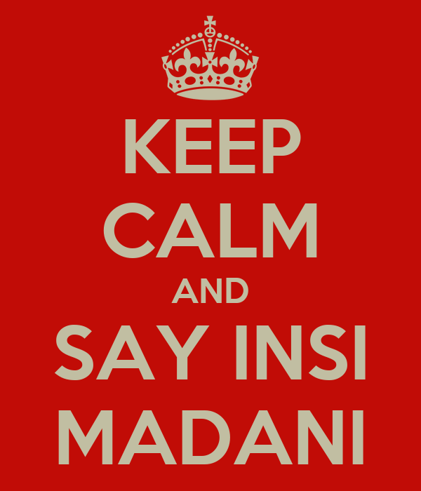 KEEP CALM AND SAY INSI MADANI