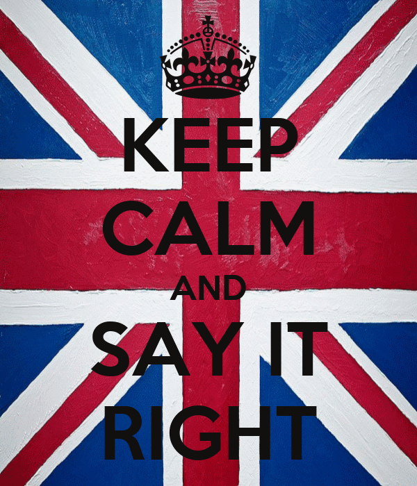 KEEP CALM AND SAY IT RIGHT