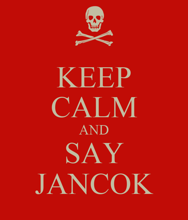 KEEP CALM AND SAY JANCOK