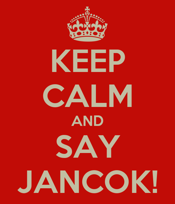 KEEP CALM AND SAY JANCOK!