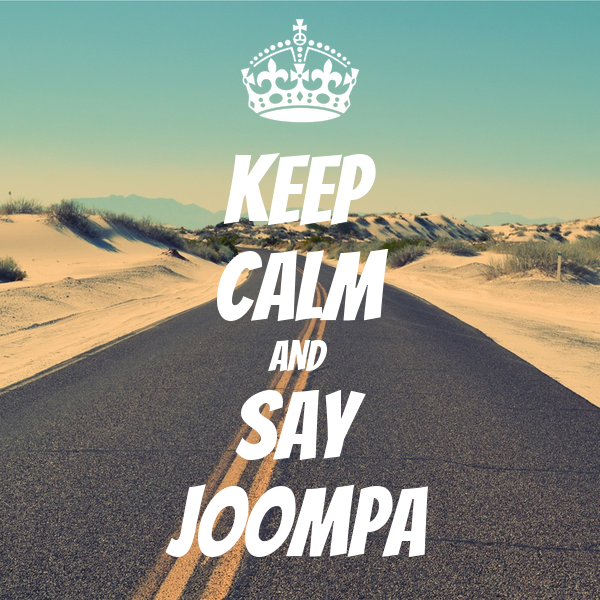 KEEP CALM AND SAY JOOMPA