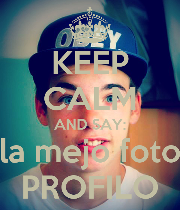 Keep calm and say la mejo foto profilo poster mati1d for Immagini keep calm