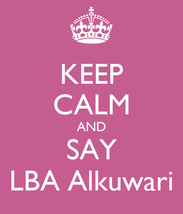 KEEP CALM AND SAY LBA Alkuwari
