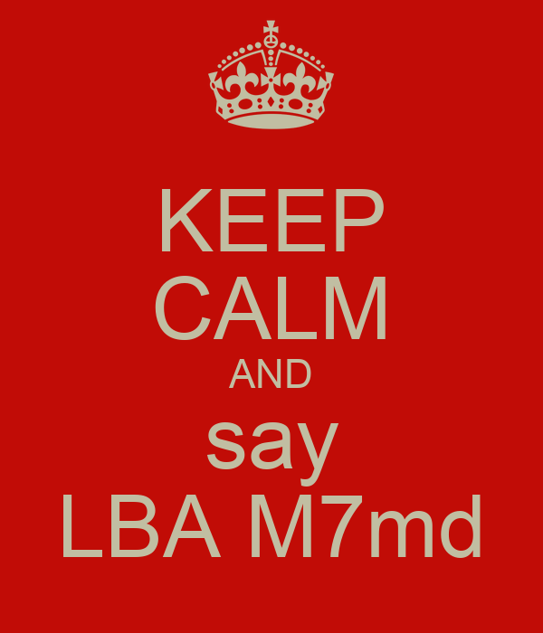 KEEP CALM AND say LBA M7md