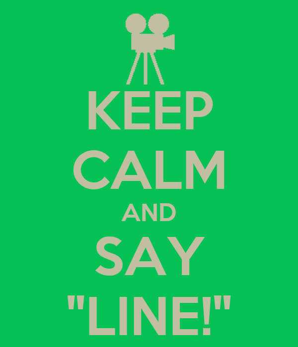 "KEEP CALM AND SAY ""LINE!"""