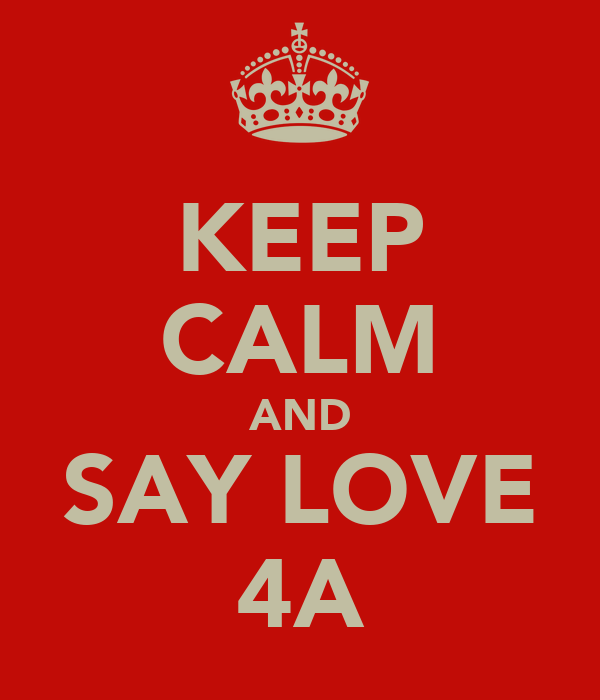 KEEP CALM AND SAY LOVE 4A