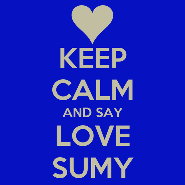 KEEP CALM AND SAY LOVE SUMY