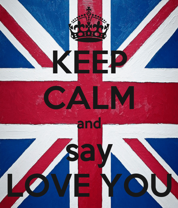 KEEP CALM and say LOVE YOU