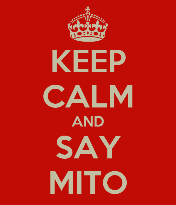KEEP CALM AND SAY MITO
