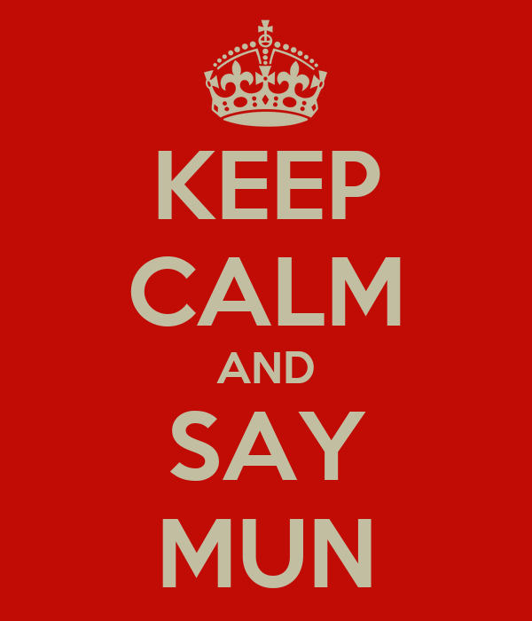 KEEP CALM AND SAY MUN