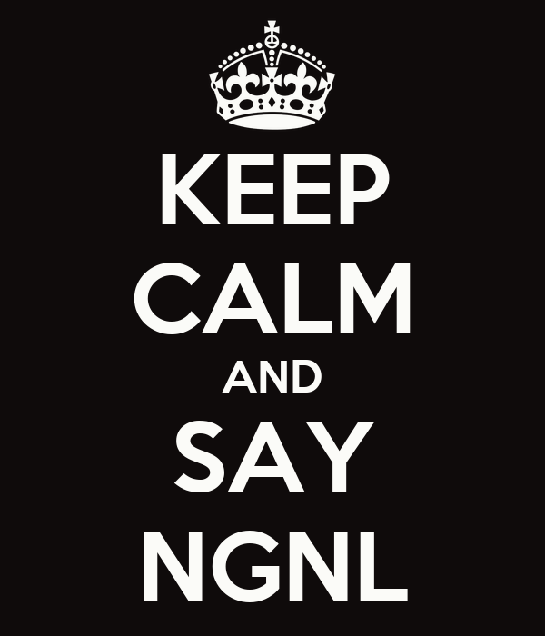 KEEP CALM AND SAY NGNL
