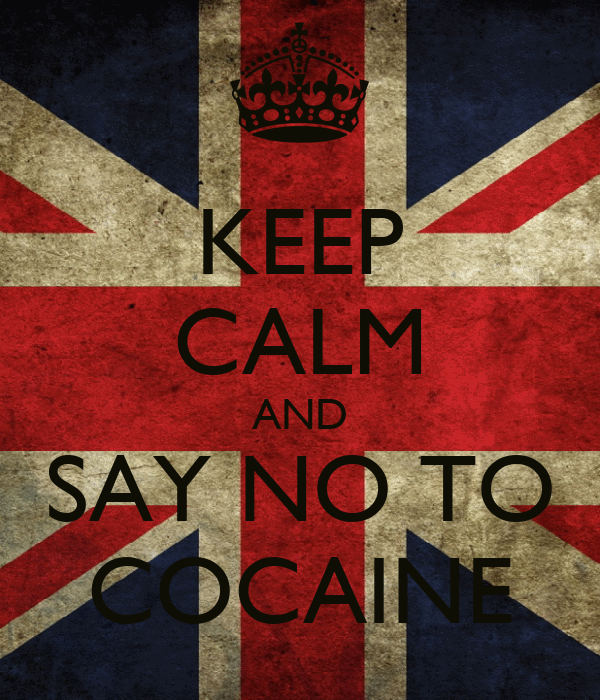 KEEP CALM AND SAY NO TO COCAINE