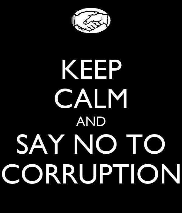 KEEP CALM AND SAY NO TO CORRUPTION