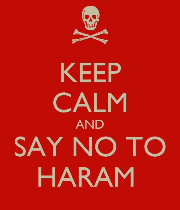 KEEP CALM AND SAY NO TO HARAM