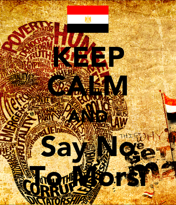 KEEP CALM AND Say No To Morsi