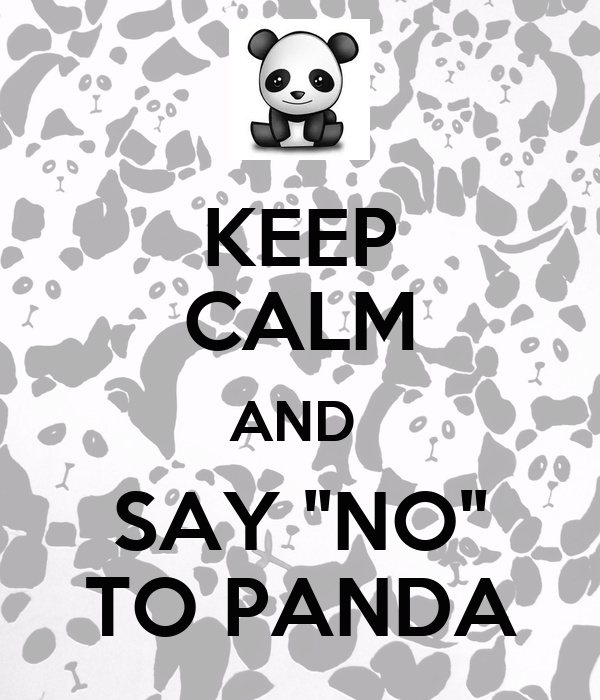 "KEEP CALM AND  SAY ""NO"" TO PANDA"