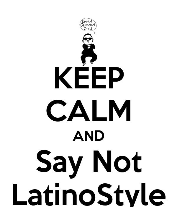 KEEP CALM AND Say Not LatinoStyle