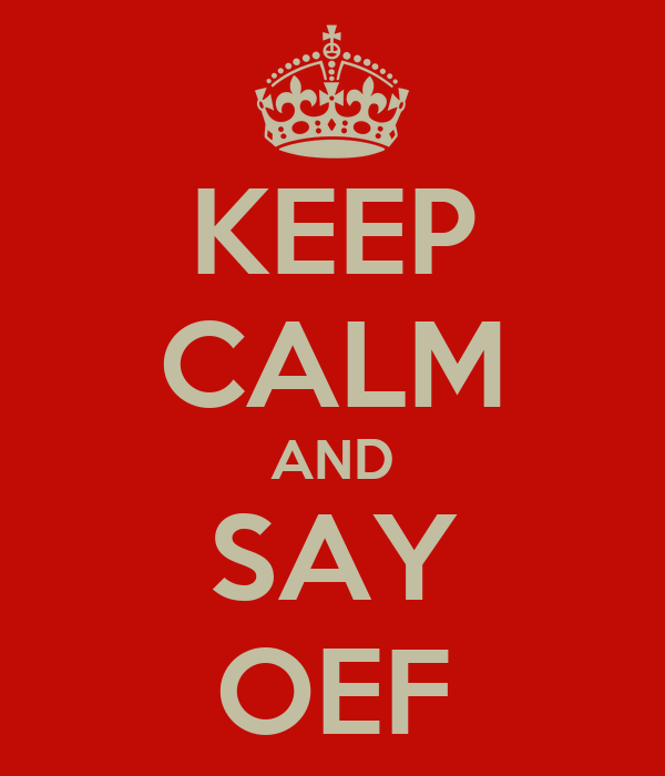KEEP CALM AND SAY OEF