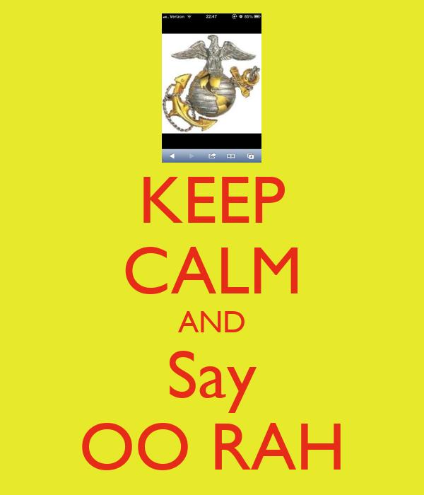 KEEP CALM AND Say OO RAH