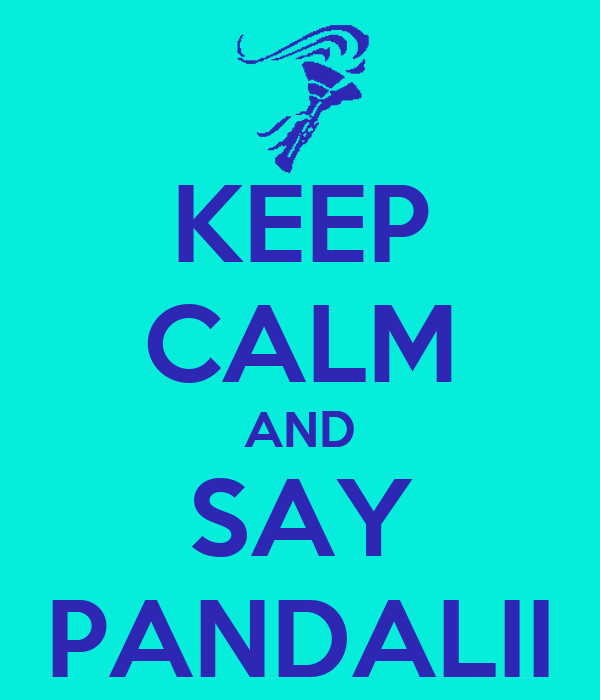KEEP CALM AND SAY PANDALII