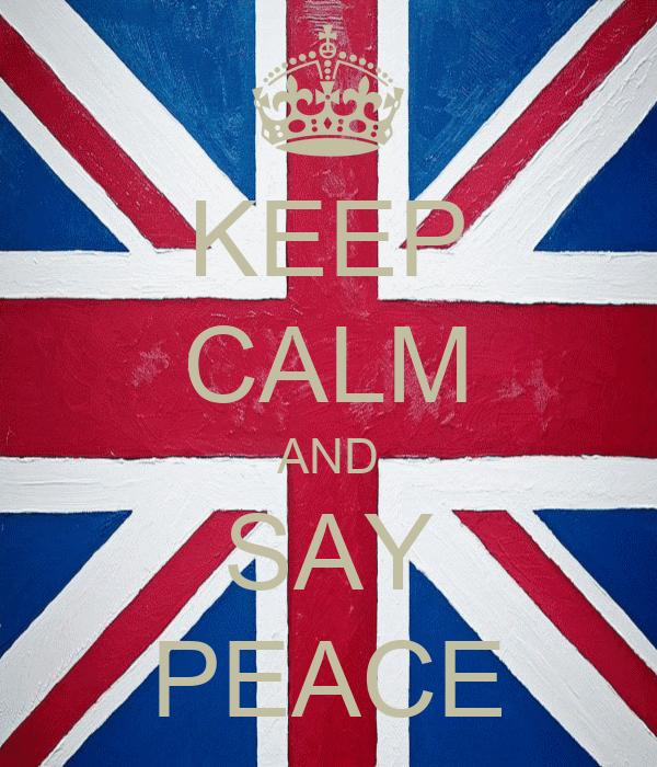 KEEP CALM AND SAY PEACE