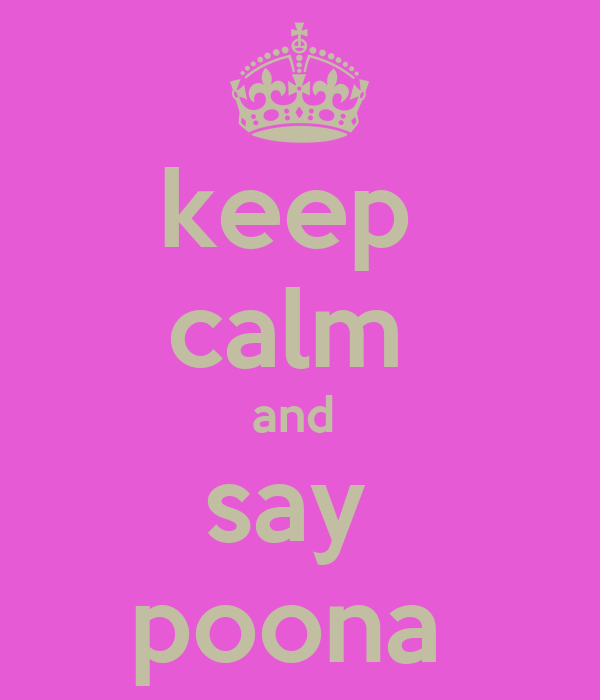 keep  calm  and  say  poona
