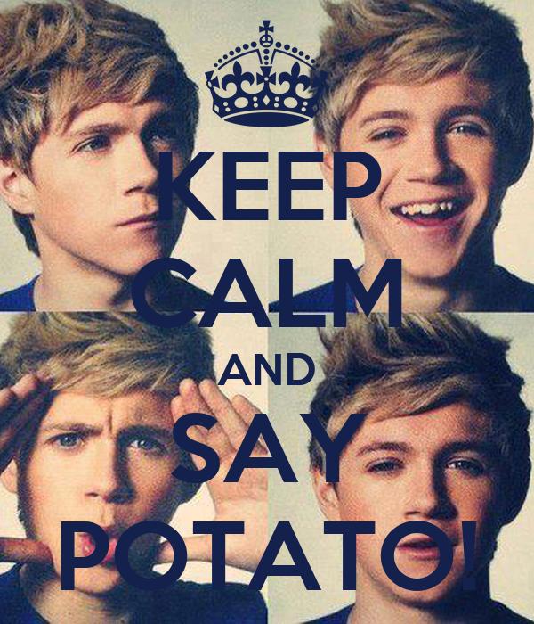 KEEP CALM AND SAY POTATO!