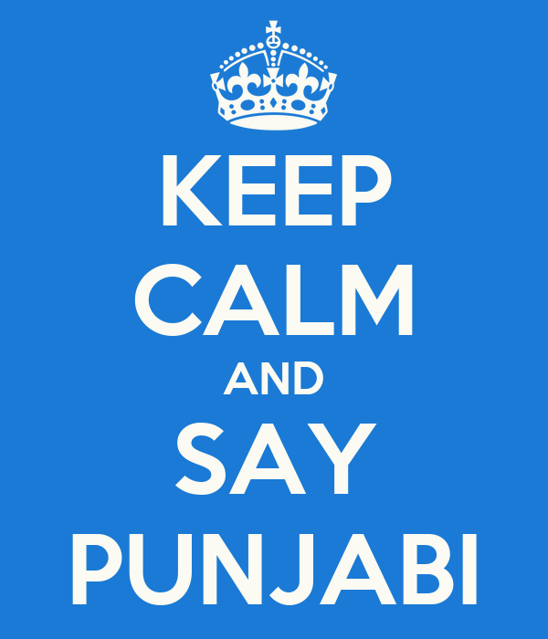KEEP CALM AND SAY PUNJABI