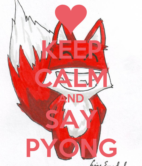 KEEP CALM AND SAY PYONG