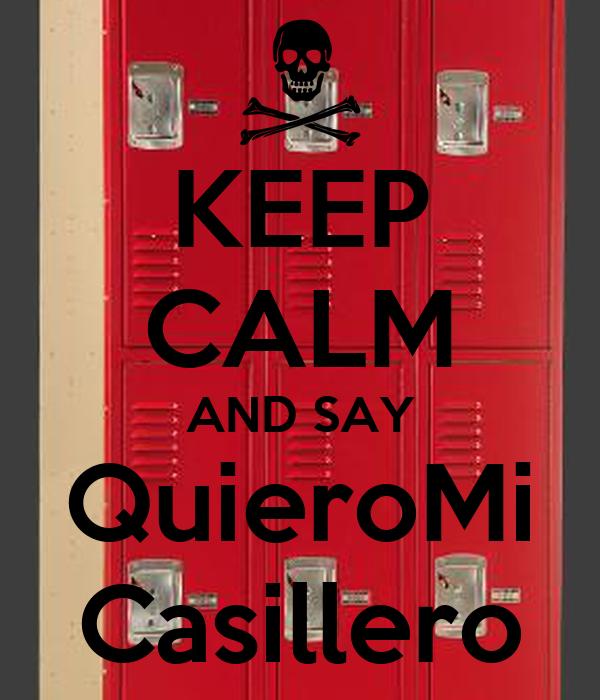 KEEP CALM AND SAY QuieroMi Casillero