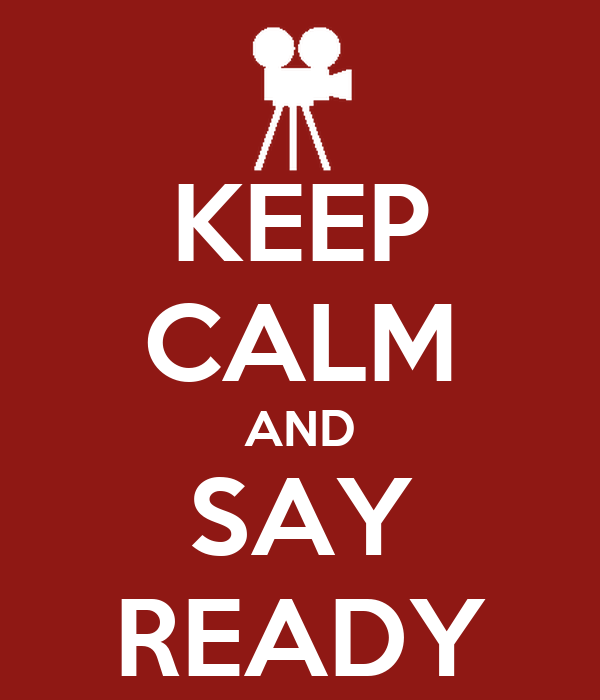 KEEP CALM AND SAY READY