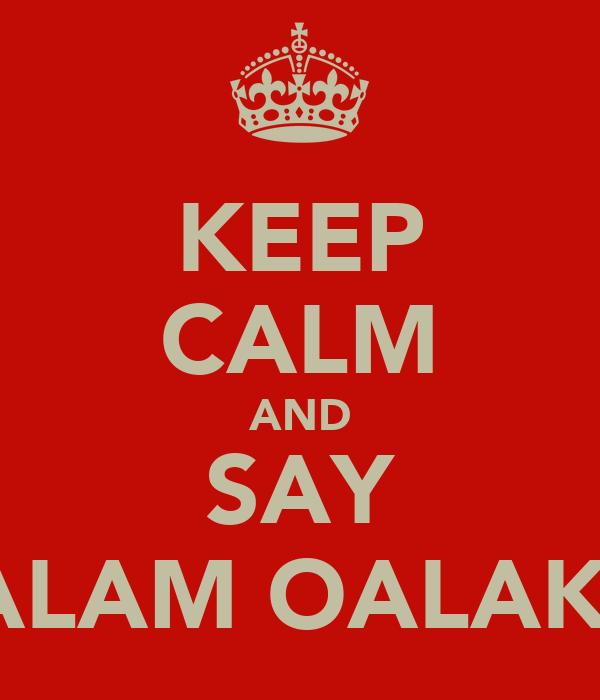KEEP CALM AND SAY SAALAM OALAKUM