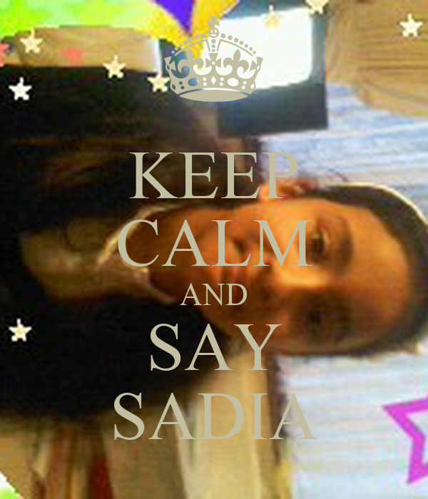 KEEP CALM AND SAY SADIA