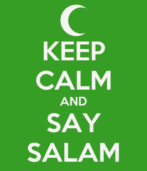 KEEP CALM AND SAY SALAM