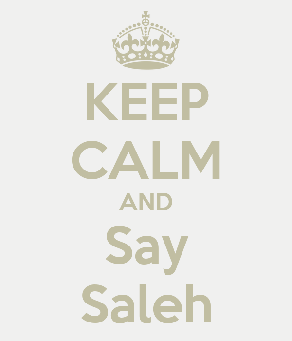 KEEP CALM AND Say Saleh