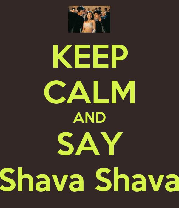 KEEP CALM AND SAY Shava Shava