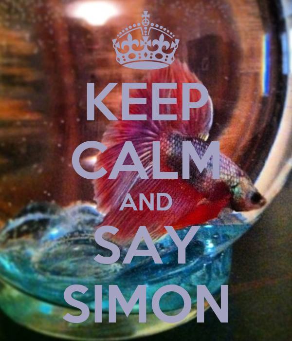 KEEP CALM AND SAY SIMON