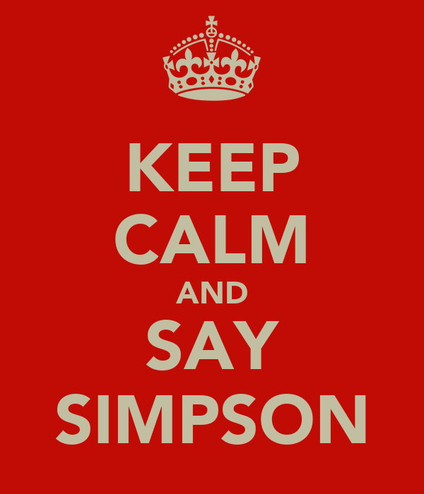 KEEP CALM AND SAY SIMPSON